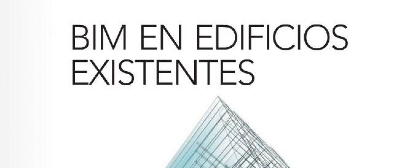 Cuaderno Técnico 9: BIM en edificios existentes publicado por el Colegio de Aparejadores de Madrid